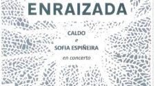 MÚSICA | Enraizada – Caldo e Sofía Espiñeira